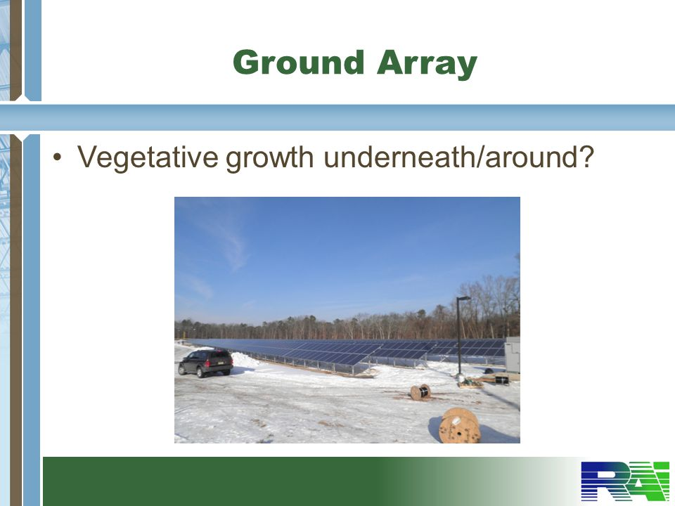 Ground Array Vegetative growth underneath/around