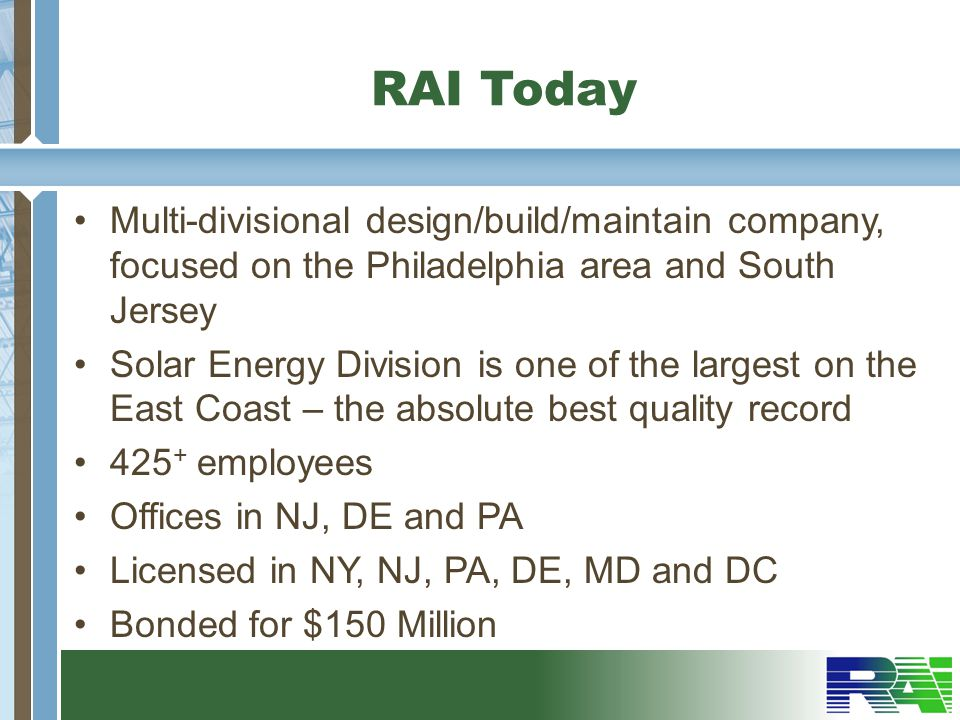 RAI Today Multi-divisional design/build/maintain company, focused on the Philadelphia area and South Jersey.