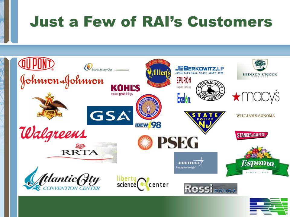 Just a Few of RAI's Customers