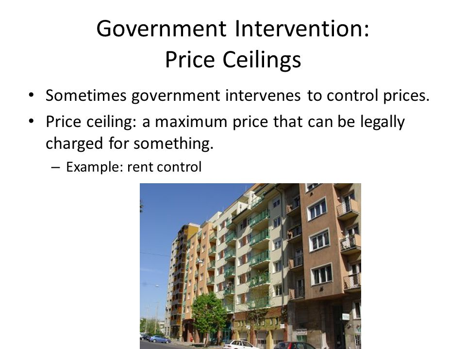 Government Intervention: Price Ceilings