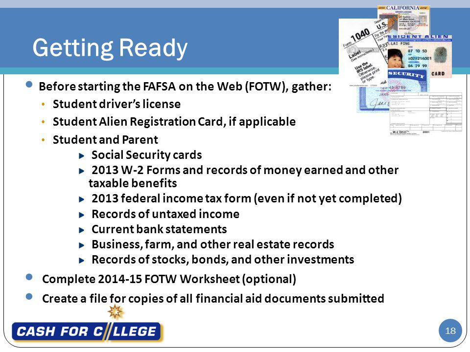 Getting Ready Before starting the FAFSA on the Web (FOTW), gather: