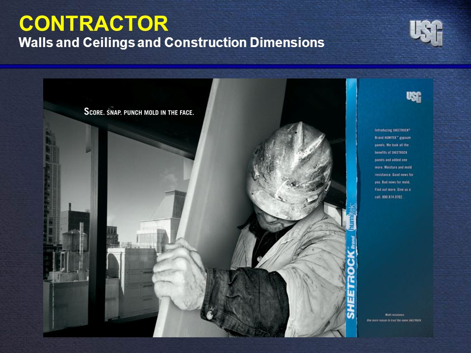 CONTRACTOR Walls and Ceilings and Construction Dimensions