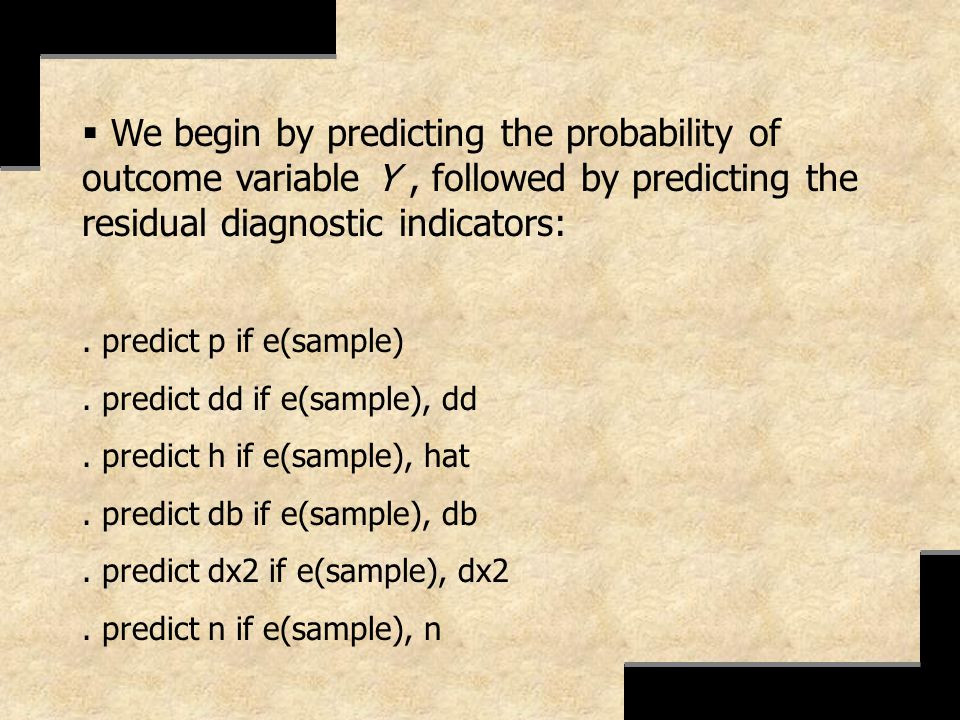We begin by predicting the probability of outcome variable Y , followed by predicting the residual diagnostic indicators: