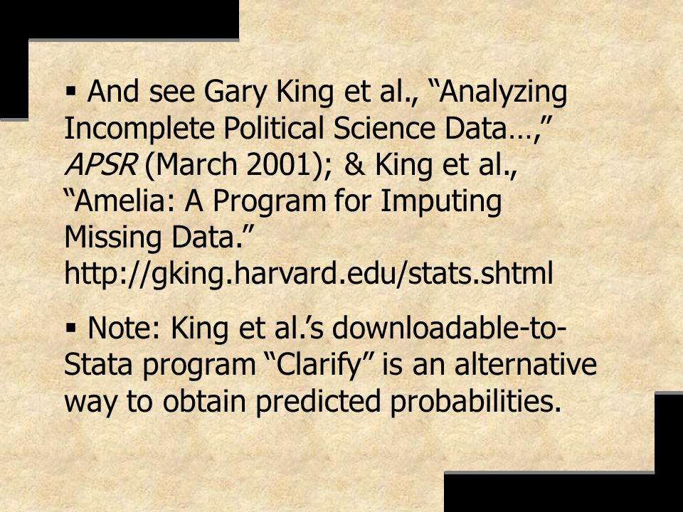 And see Gary King et al., Analyzing Incomplete Political Science Data…, APSR (March 2001); & King et al., Amelia: A Program for Imputing Missing Data. http://gking.harvard.edu/stats.shtml