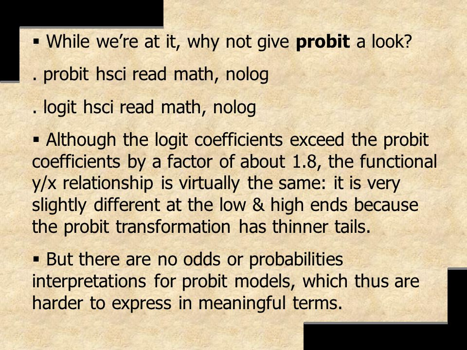 While we're at it, why not give probit a look
