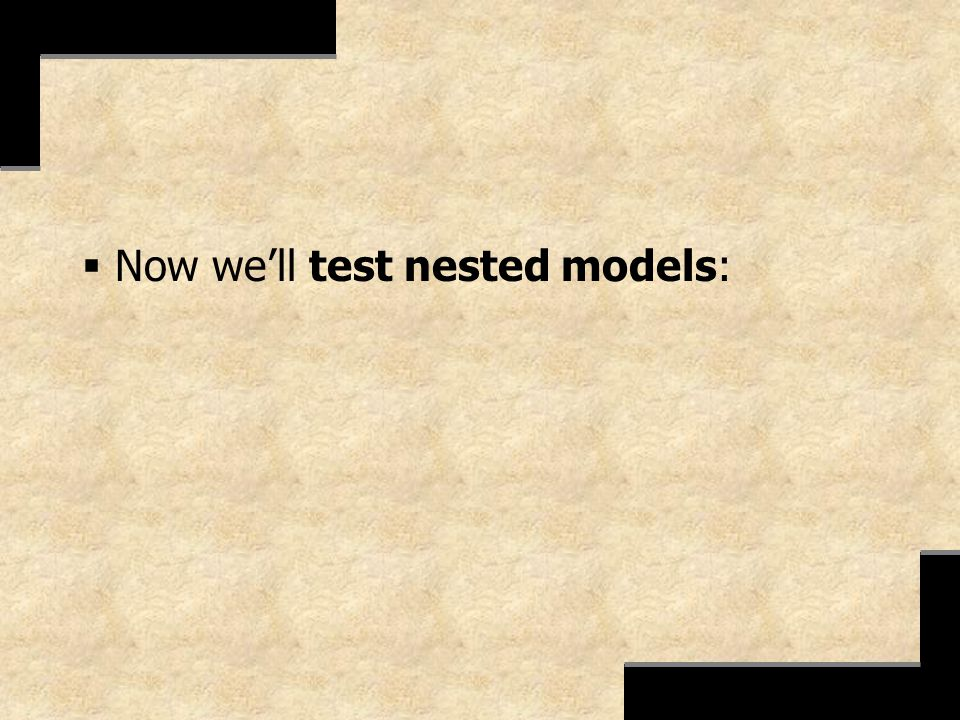 Now we'll test nested models: