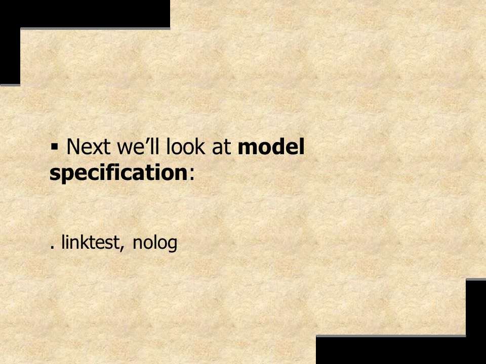 Next we'll look at model specification: