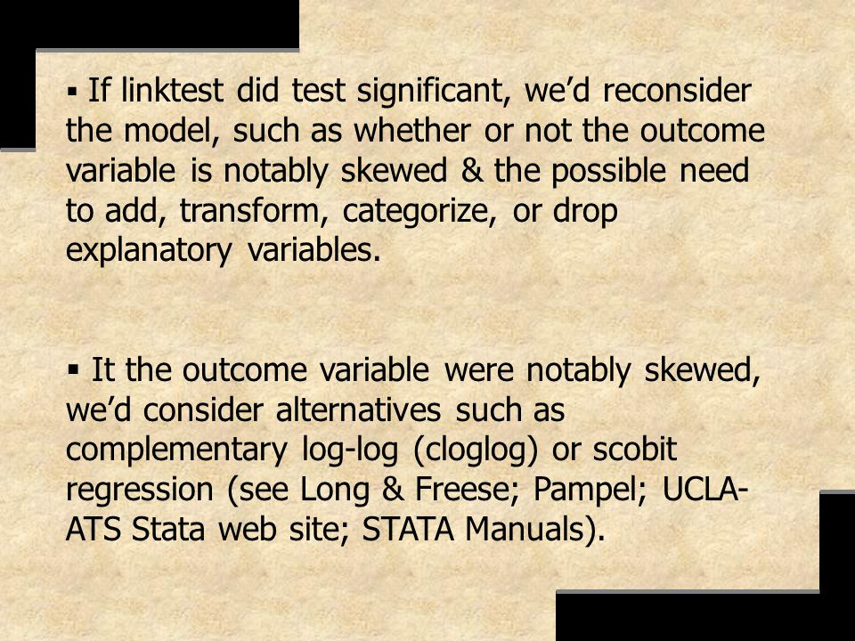 If linktest did test significant, we'd reconsider the model, such as whether or not the outcome variable is notably skewed & the possible need to add, transform, categorize, or drop explanatory variables.