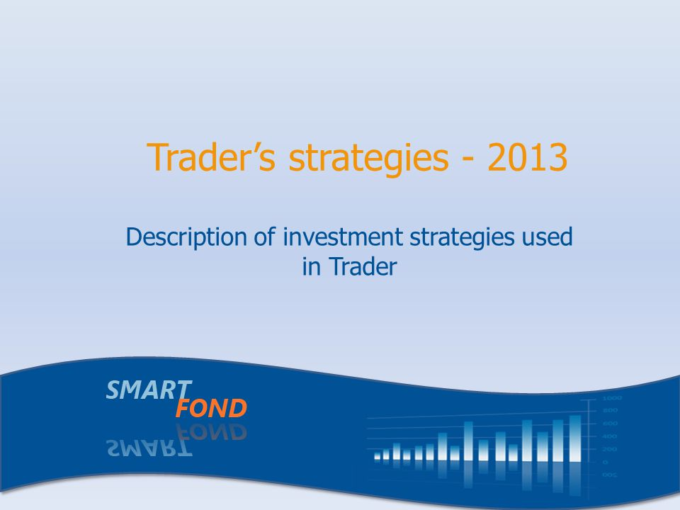 Description of investment strategies used in Trader