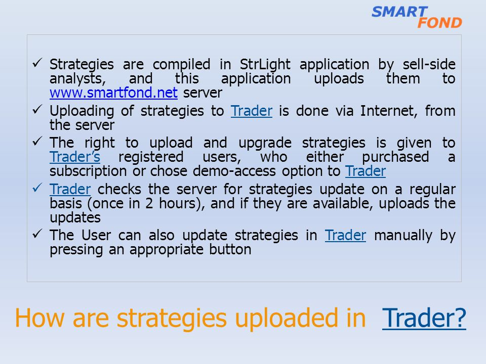 How are strategies uploaded in Trader