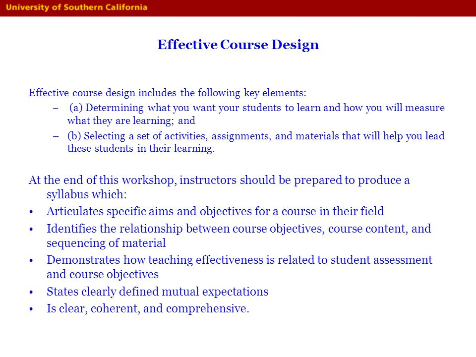 Designing Your Course Instructional Design Course Planning And Developing The Syllabus Danielle Mihram Ph D Distinguished Faculty Fellow Usc Ppt Download