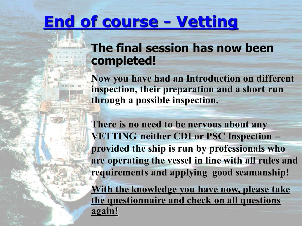 End of course - Vetting The final session has now been completed!