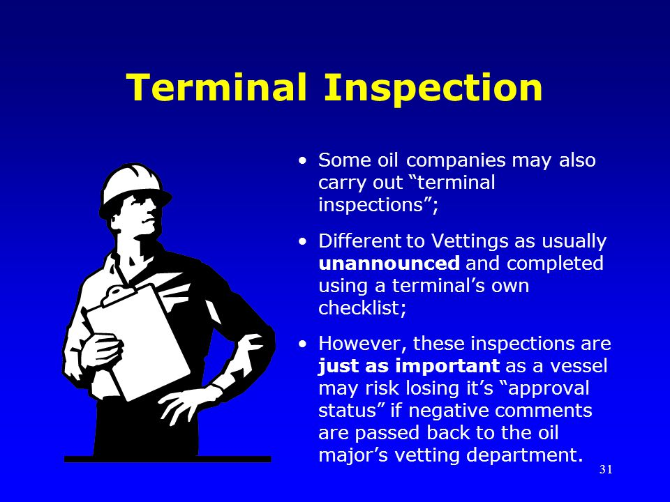 Terminal Inspection Some oil companies may also carry out terminal inspections ;