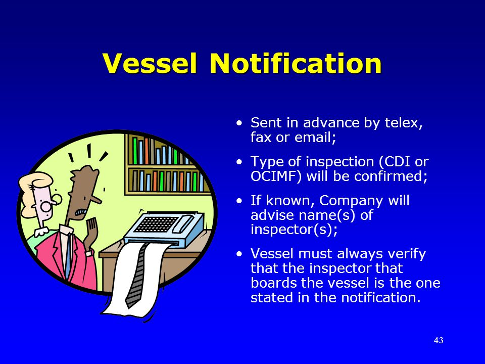 Vessel Notification Sent in advance by telex, fax or email;