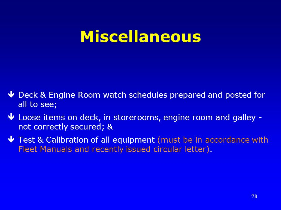 Miscellaneous Deck & Engine Room watch schedules prepared and posted for all to see;