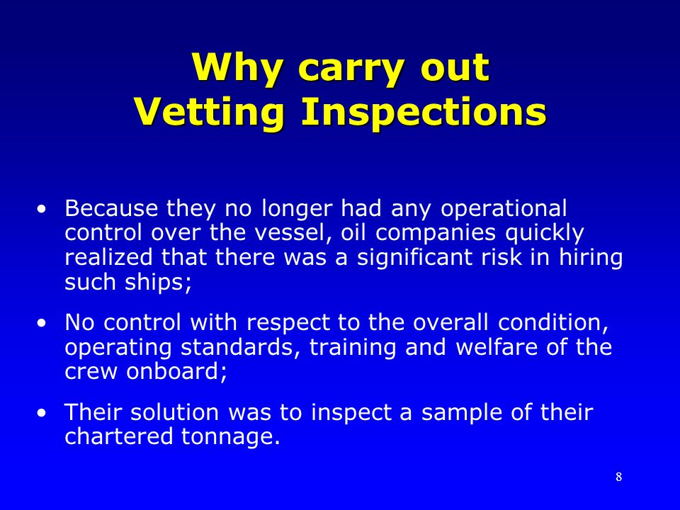 Why carry out Vetting Inspections