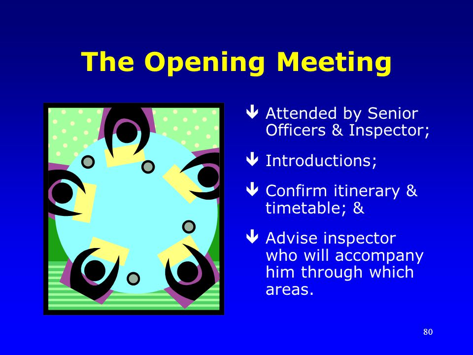 The Opening Meeting Attended by Senior Officers & Inspector;