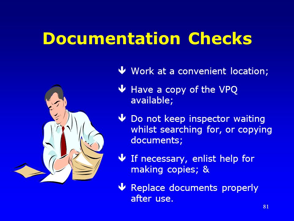 Documentation Checks Work at a convenient location;