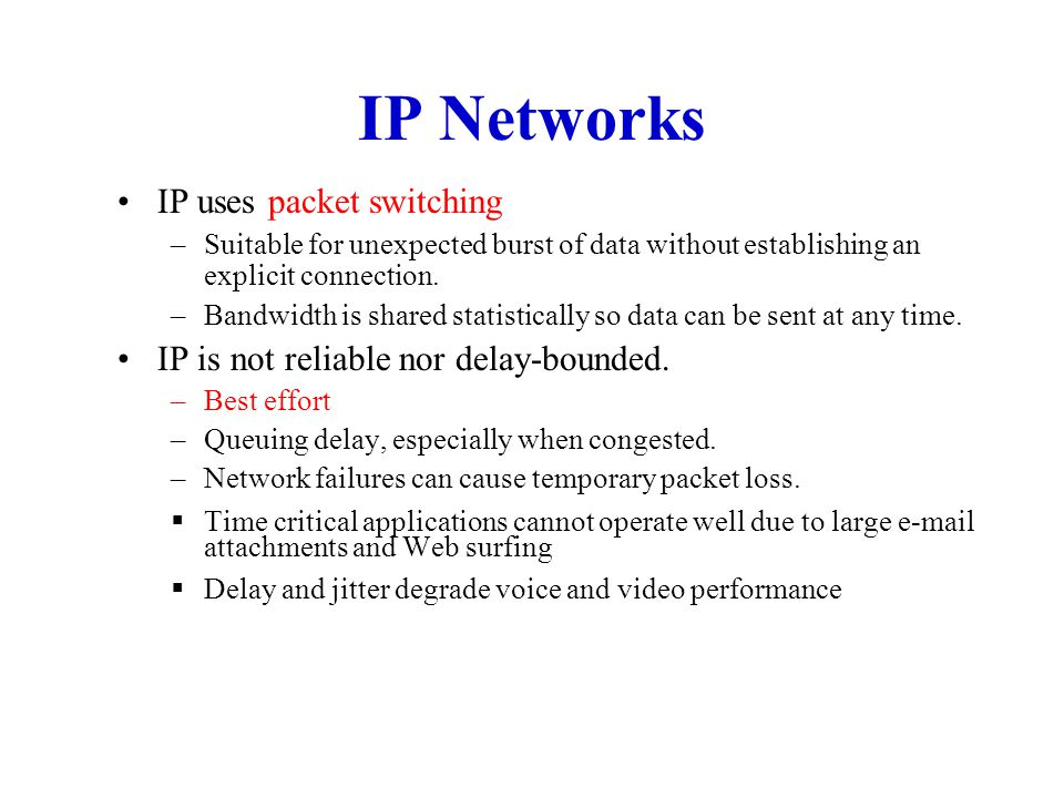 IP Networks IP uses packet switching