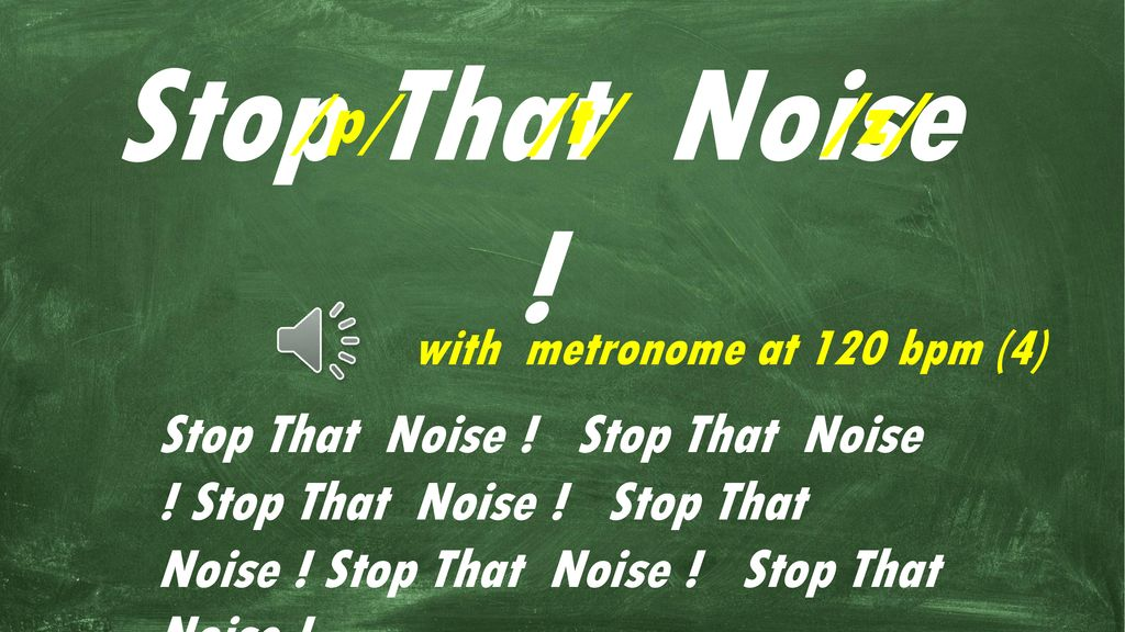 That Stop CAROLYN GRAHAM'S JAZZ CHANTS : Noise - ppt download