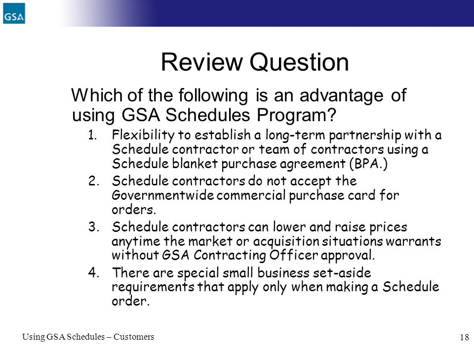 Review Question Which of the following is an advantage of using GSA Schedules Program