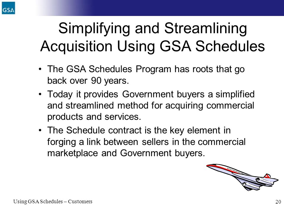 Simplifying and Streamlining Acquisition Using GSA Schedules