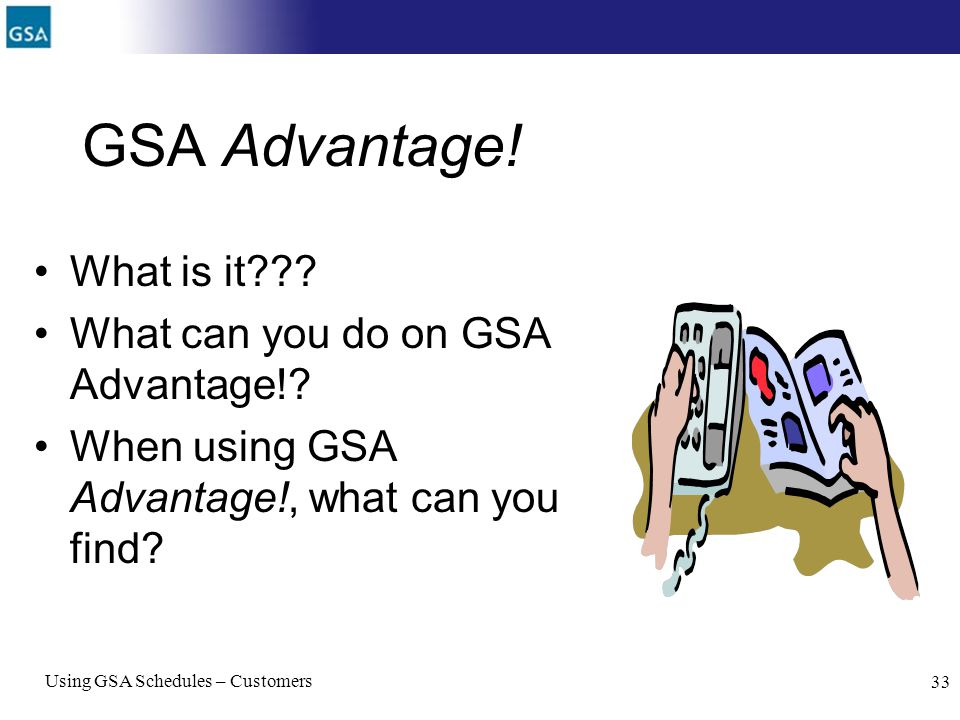 GSA Advantage! What is it What can you do on GSA Advantage!