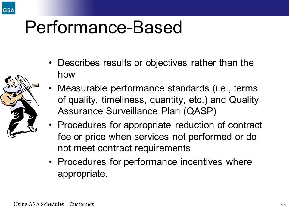 Performance-Based Describes results or objectives rather than the how