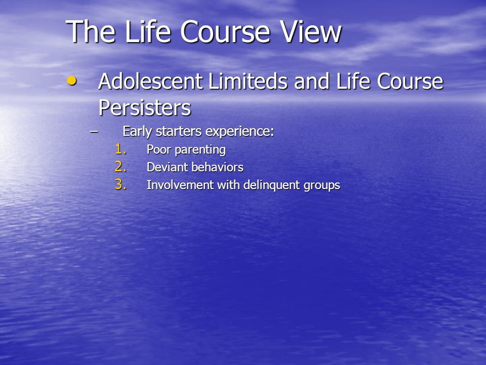 The Life Course View Adolescent Limiteds and Life Course Persisters