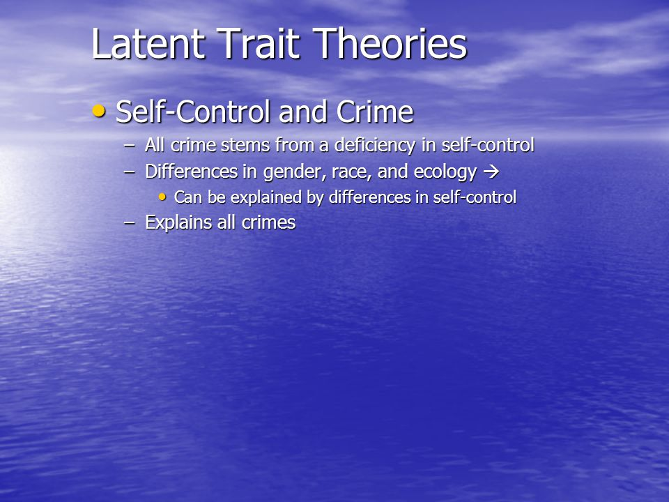 Latent Trait Theories Self-Control and Crime