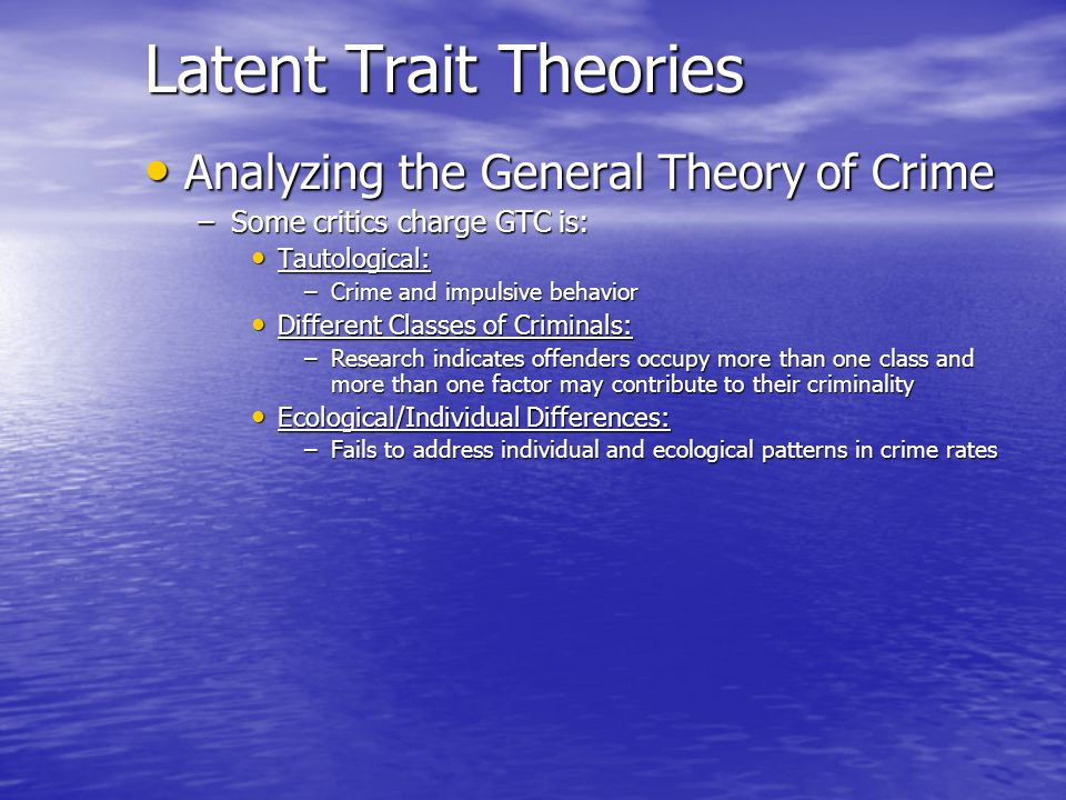 Latent Trait Theories Analyzing the General Theory of Crime