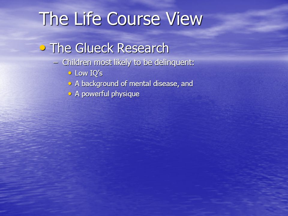The Life Course View The Glueck Research