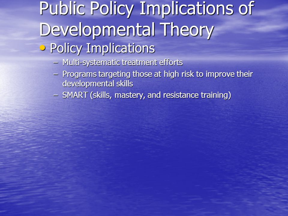 Public Policy Implications of Developmental Theory