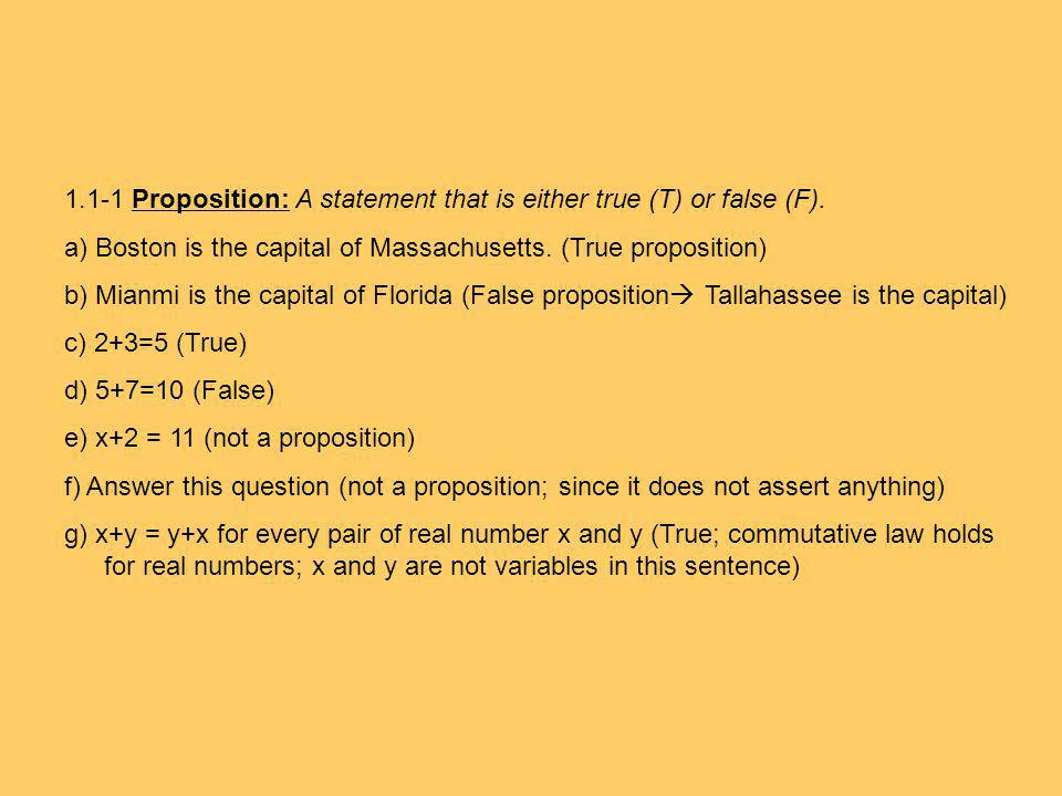 1.1-1 Proposition: A statement that is either true (T) or false (F).