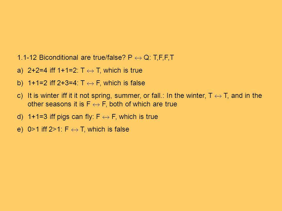 1.1-12 Biconditional are true/false P  Q: T,F,F,T