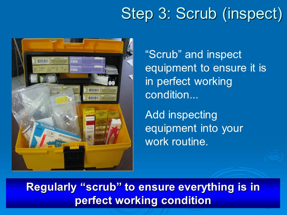Regularly scrub to ensure everything is in perfect working condition