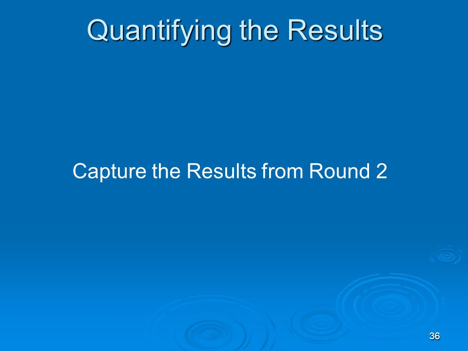 Quantifying the Results