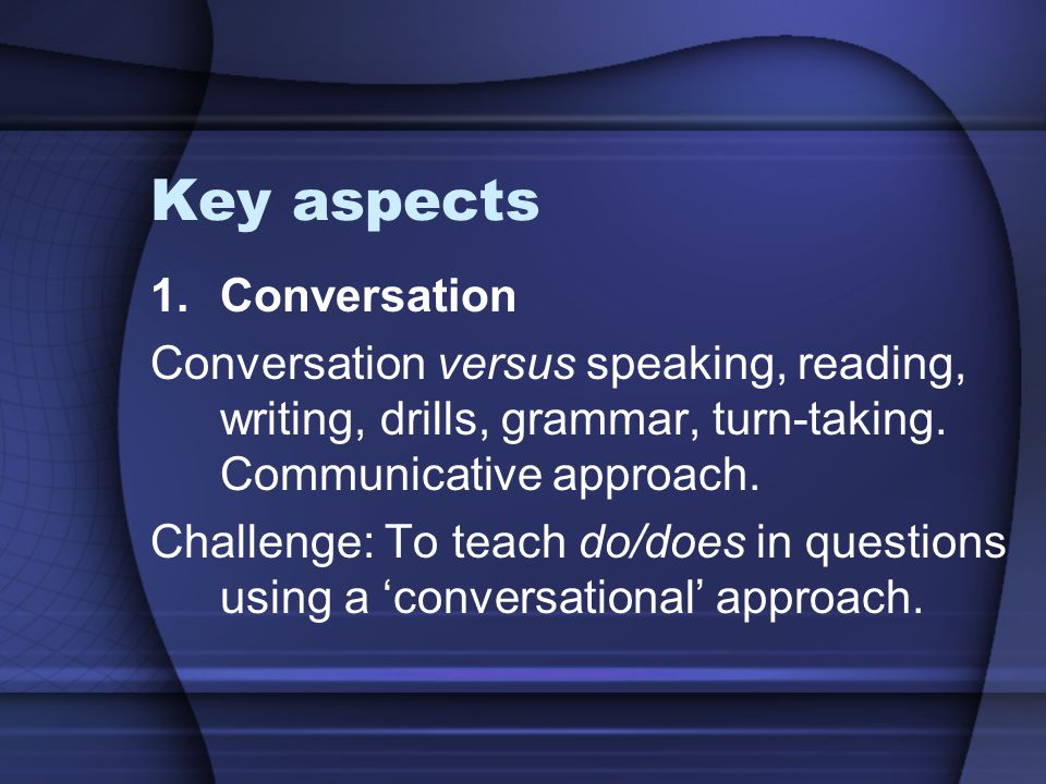 Key aspects Conversation