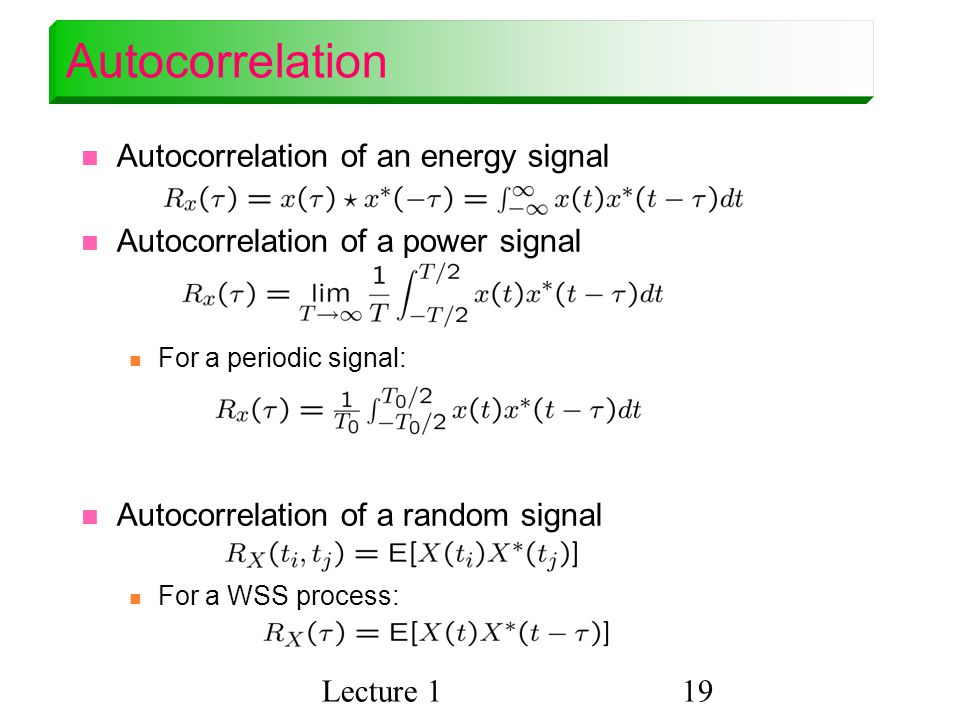 Autocorrelation Autocorrelation of an energy signal