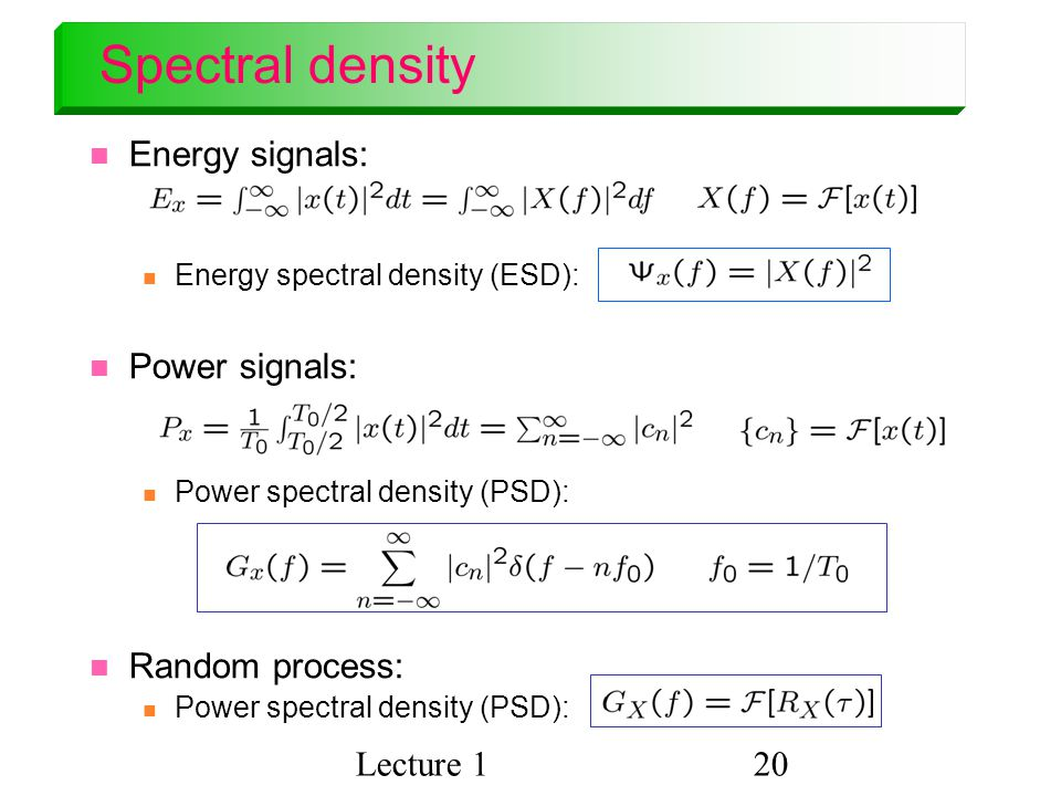 Spectral density Energy signals: Power signals: Random process: