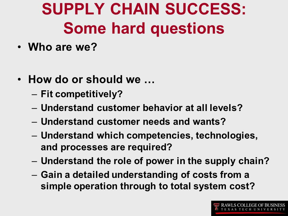 SUPPLY CHAIN SUCCESS: Some hard questions