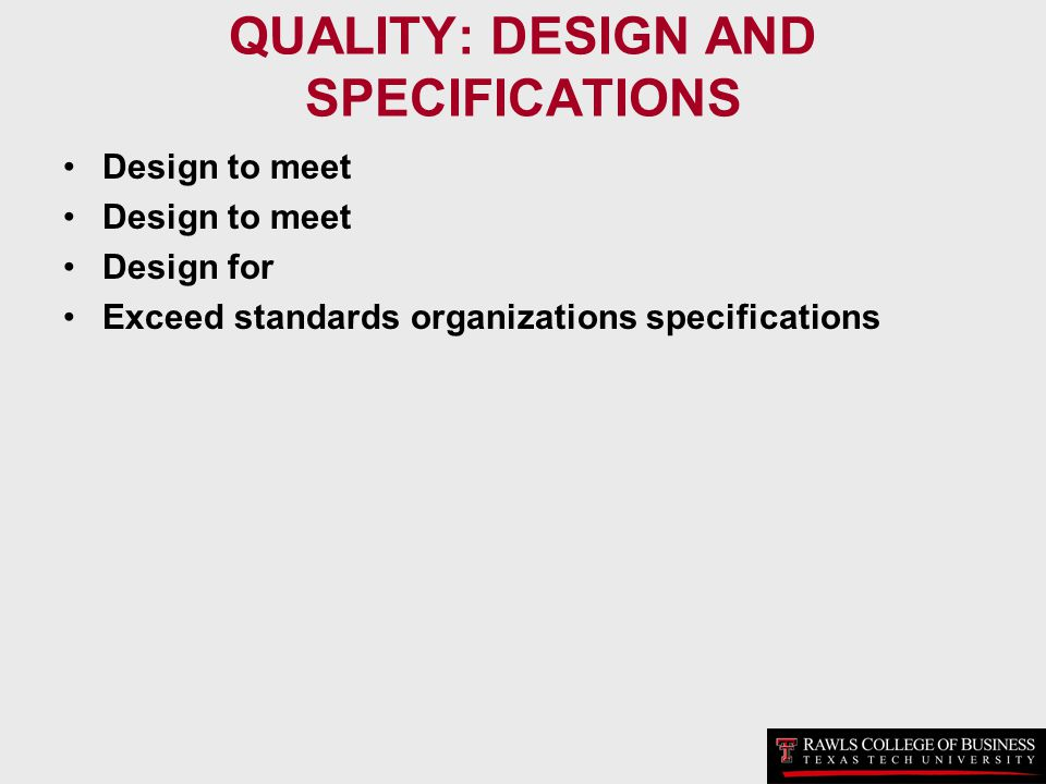 QUALITY: DESIGN AND SPECIFICATIONS
