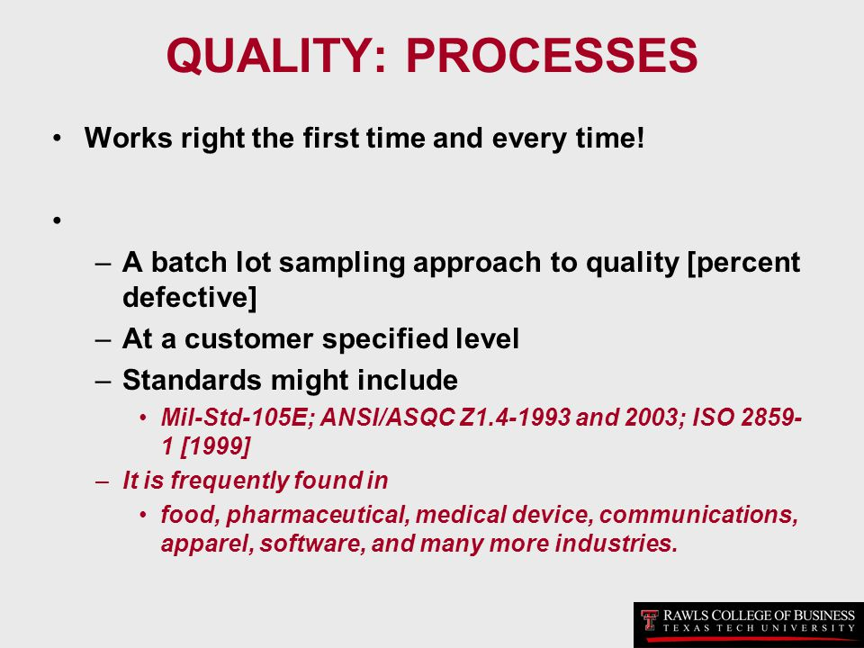 QUALITY: PROCESSES Works right the first time and every time!