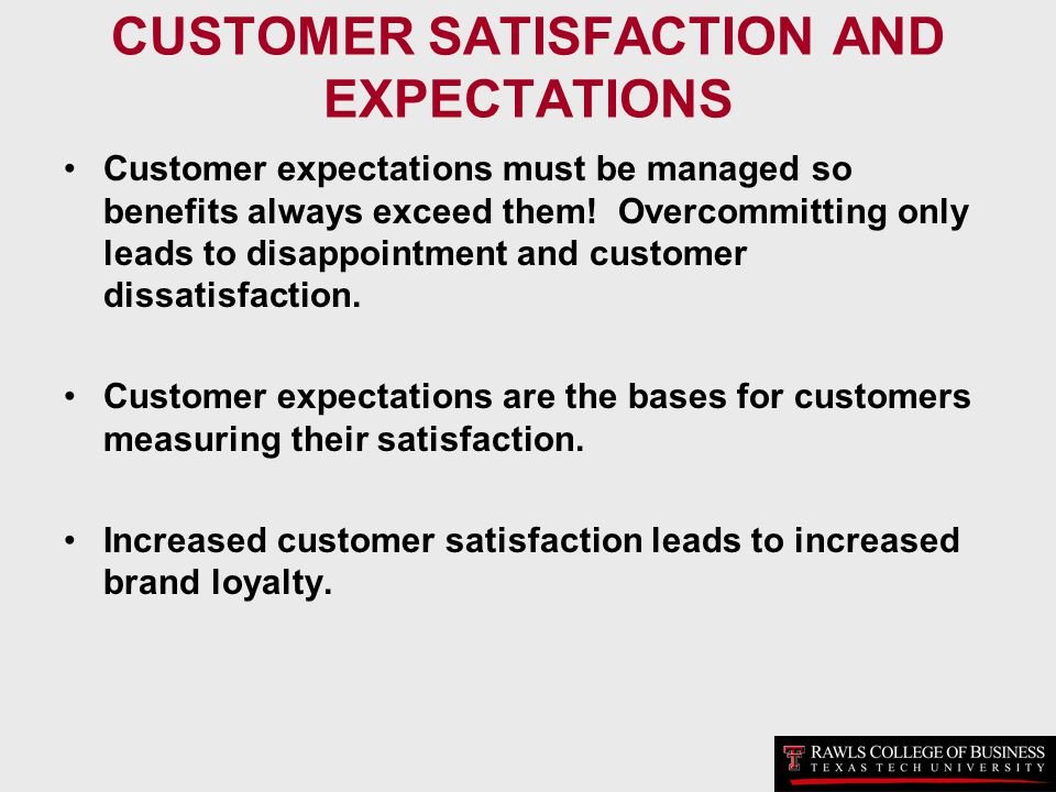 CUSTOMER SATISFACTION AND EXPECTATIONS