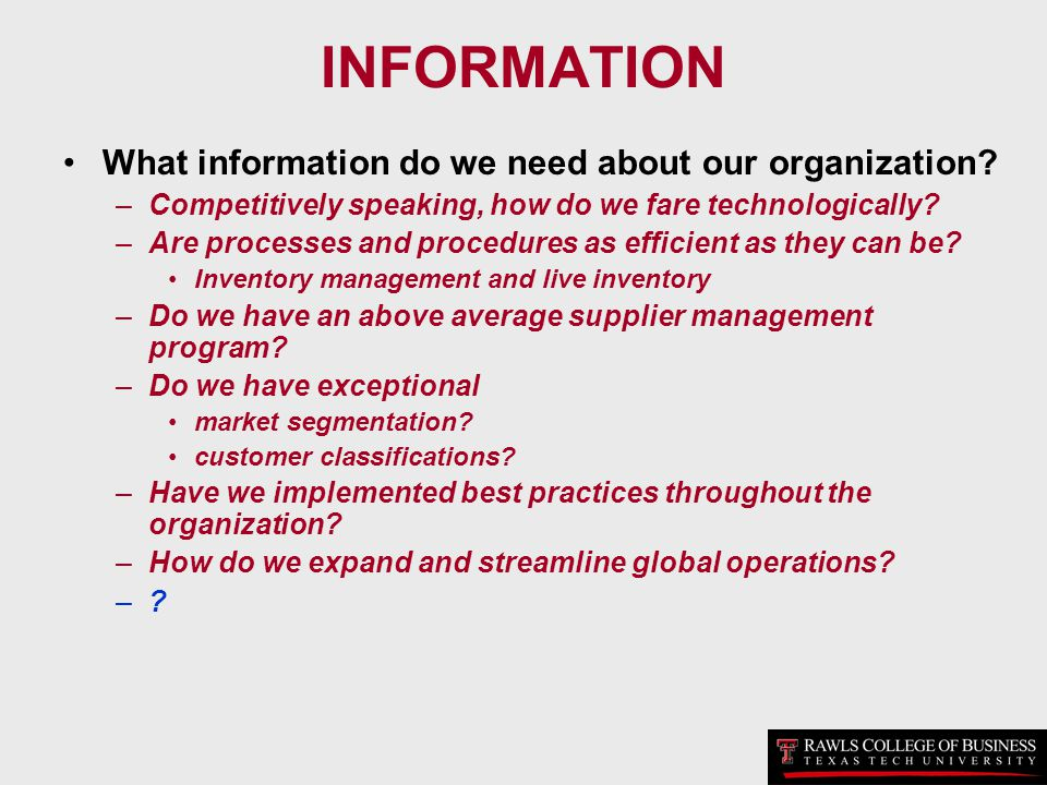 INFORMATION What information do we need about our organization