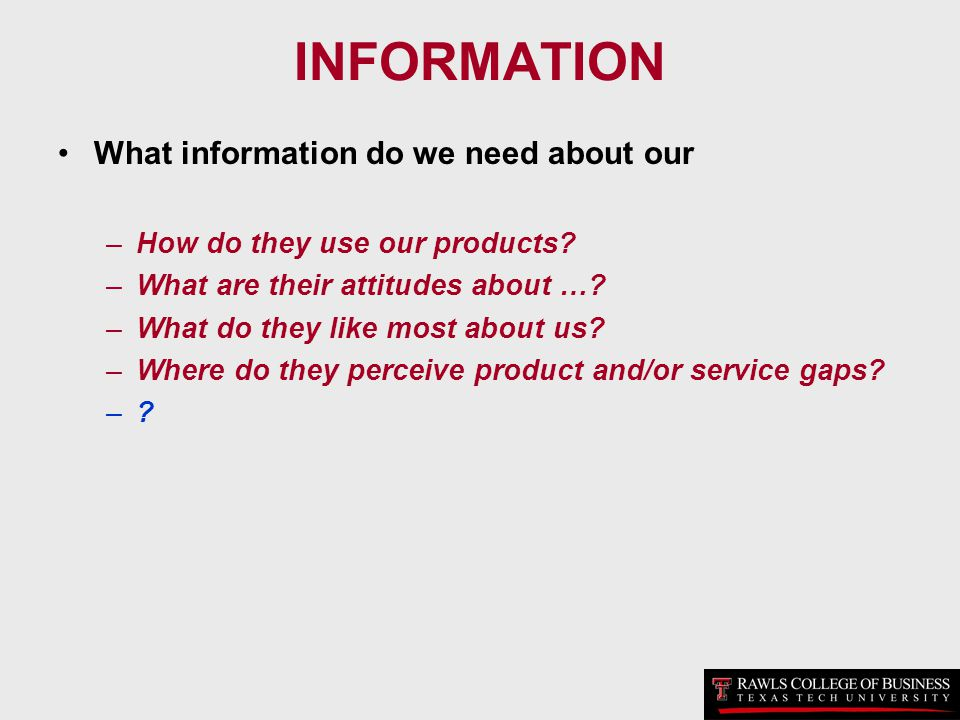 INFORMATION What information do we need about our
