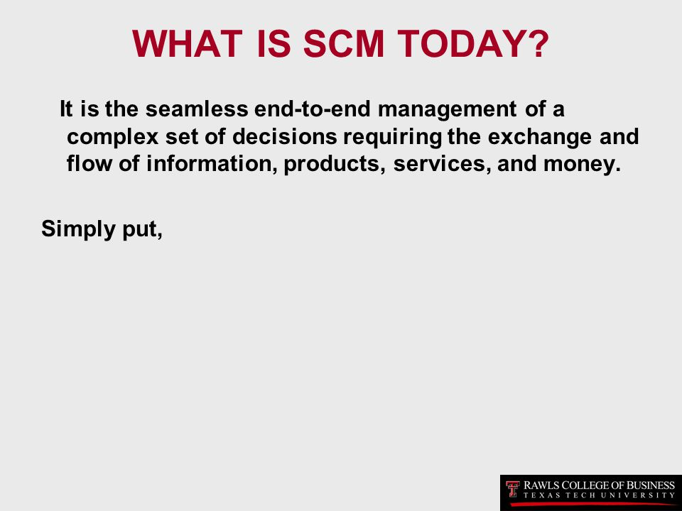 WHAT IS SCM TODAY