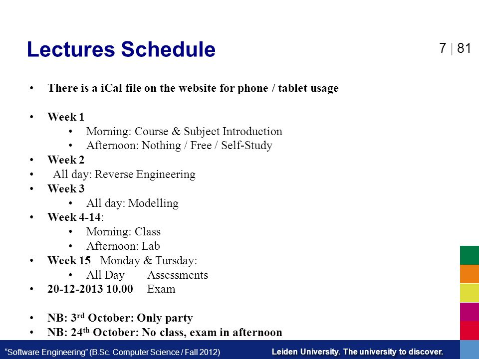 Lectures Schedule There is a iCal file on the website for phone / tablet usage. Week 1. Morning: Course & Subject Introduction.