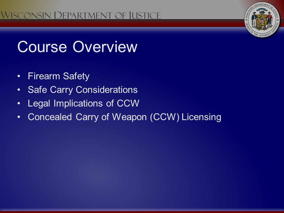 Course Overview Firearm Safety Safe Carry Considerations