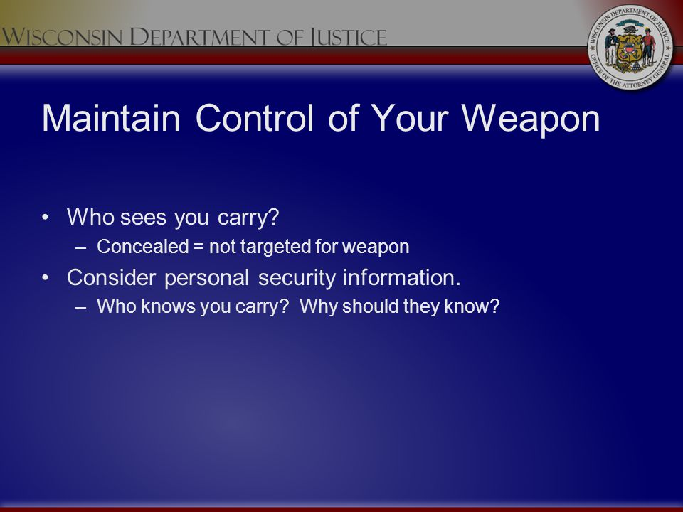 Maintain Control of Your Weapon
